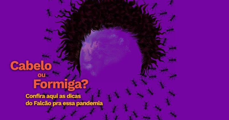 Viver a Vida by Falcão – Cabelo ou Formiga? - Viver a Vida